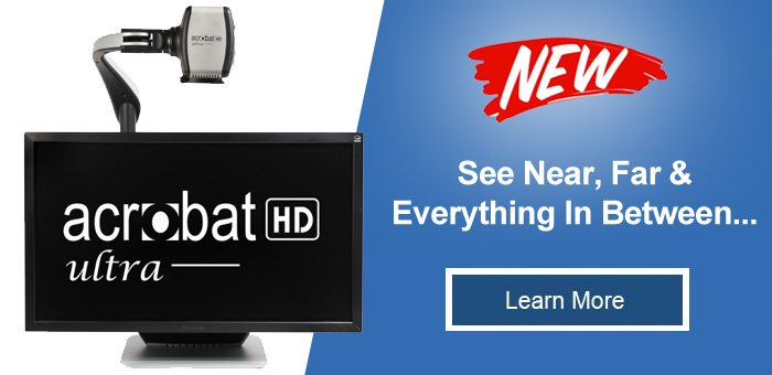 Learn more about the new Acrobat HD ultra desktop magnifier